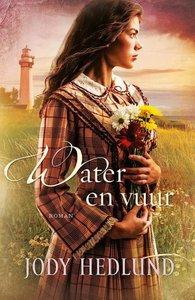 """ROMAN  Jody Hedlund """"Water en Vuur"""""""