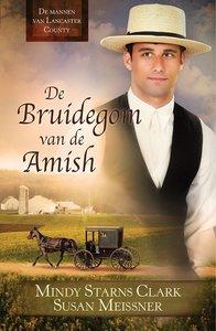 """ROMAN Mindy Starns Clark & Susan Meissner """"Bruidegom van de Amish"""""""