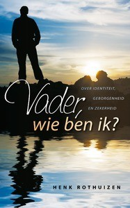 """Boek Henk Rothuizen """"Vader wie ben ik?"""""""
