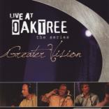 "CD Greater Vision ""LIVE At Oaktree - the series"""