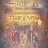 """CD Half A Mile """"Promised"""""""