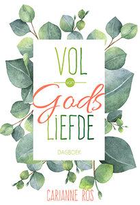 "DAGBOEK Carianne Ros ""Vol van Gods liefde"""
