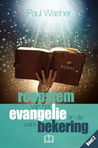 """GELOOFSOPBOUW Paul Washer """"Roepstem van het Evangelie en de ware bekering"""""""