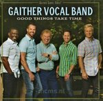 Good Things Take Time CD - Gaither Vocal Band | mcms.nl