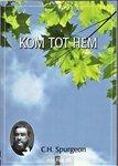 Kom tot Hem - boek C.H. Spurgeon   mcms.nl