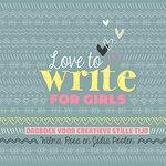 Love to write for Girls - Creatief (dag)boek