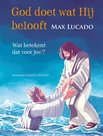 God doet wat Hij belooft - kinderbijbel Max Lucado | mcms.nl