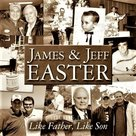 Like Father, Like Son CD - James & Jeff Easter | mcms.nl