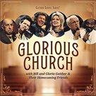 Glorious Church CD - Gaither Homecoming | mcms.nl