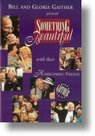 Gaither-Homecoming-Something-Beautiful