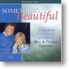 Bill-&-Gloria-Gaither-Something-Beautiful
