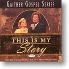 Gaither-Homecoming-This-Is-My-Story