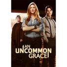 Uncommon Grace - Drama