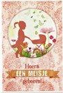 Hoera EEN MEISJE geboren - felicitatiekaart | MCMS.nl