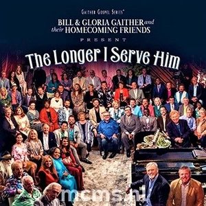 The Longer I Serve Him CD - Gaither Homecoming