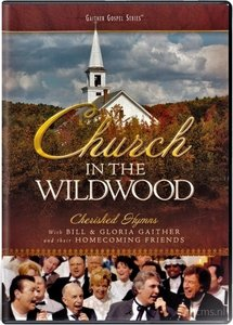 Church in the Wildwood DVD - Gaither Homecoming | mcms.nl
