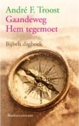 """Bijbels dagboek """"Gaandeweg Hem tegemoet"""" - A.F. Troost"""