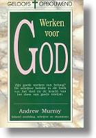 """GELOOFSOPBOUW Andrew Murray """"Werken voor God"""""""