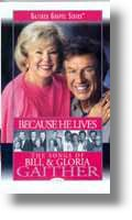 "Bill & Gloria Gaither ""Because He Lives"""