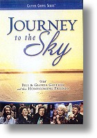"Gaither Homecoming  ""Journey To The Sky"""