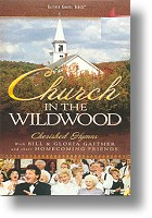 """Gaither Homecoming """"Church In The Wildwood"""""""