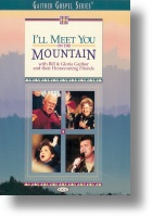 """Gaither Homecoming """"I'll Meet You On The Mountain"""""""