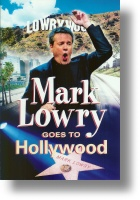 """Mark Lowry """"Mark Lowry Goes To Hollywood"""""""