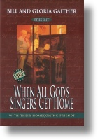 """Gaither Homecoming """"When All God`s Singers Get Home"""""""