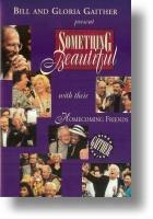 "Gaither Homecoming ""Something Beautiful"""