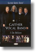 """Gaither Vocal Band """"I Do Believe"""""""