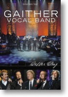 """Gaither Vocal Band """"Better Day"""""""