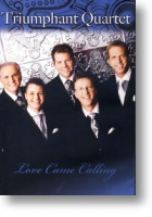 "Triumphant Quartet ""Love Came Calling"""