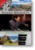"""Roger Bennett """"Midnight Meditations From Northern Ireland"""""""