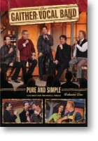 """Gaither Vocal Band """"Pure And Simple"""" Volume 1"""