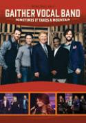 "Gaither Vocal Band ""Sometimes It Takes A Mountain"""