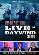"Jim Brady Trio ""LIVE at Daywind Studio`s"""