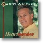 "Danny Gaither ""Heartmender"""