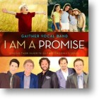"Gaither Vocal Band ""I Am A Promise"""