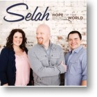 "Selah ""Hope Of The Broken World"""
