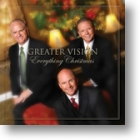 """CD Greater Vision """"Everything Christmas"""""""