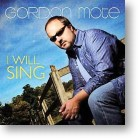 "Gordon Mote ""I Will Sing"""
