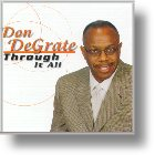 """Don DeGrate """"Through It All"""""""