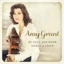 "Amy Grant ""Be Still and Know""."