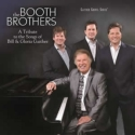 """Booth Brothers  """"A Tribute To The Songs of Bill & Gloria Gaither"""""""