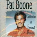 """Pat Boone """"A Collection of Personal Favorites"""""""