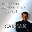 "Carman ""Platinum Praise Club Vol.1"""