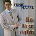"""Ernie Haase """"What a Difference a Day Makes"""""""