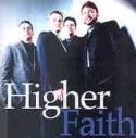 """Higher Faith """"Higher Faith"""""""