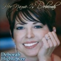 """Deborah Hightower """"Her Name Is Deborah"""""""
