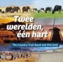 """Country Trail Band, """"Twee Werelden, Een Hart"""" (met Piet Smit)"""
